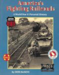 America's Fighting Railroads - Don DeNevi