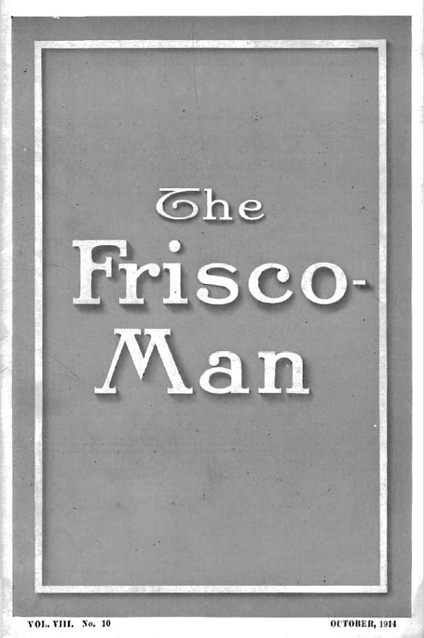 The Frisco Man – October 1914