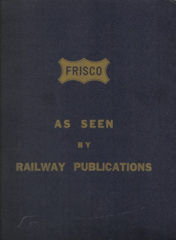 Frisco - As Seen By Railway Publications